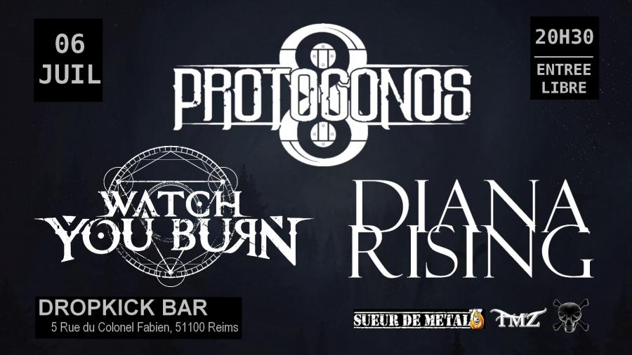 Diana Rising ✘ Protogonos ✘ Watch You Burn