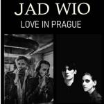 Jad Wio + Love In Prague