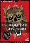 The Velvet Roses + Shadow Pussies